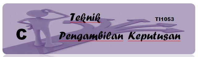 2018 - C - TEKNIK PENGAMBILAN KEPUTUSAN