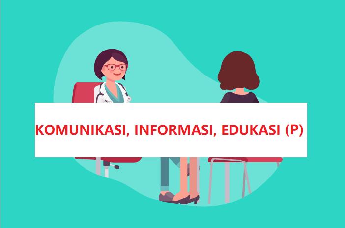 2018 - A - KOMUNIKASI, INFORMASI, EDUKASI (KIE) (P)