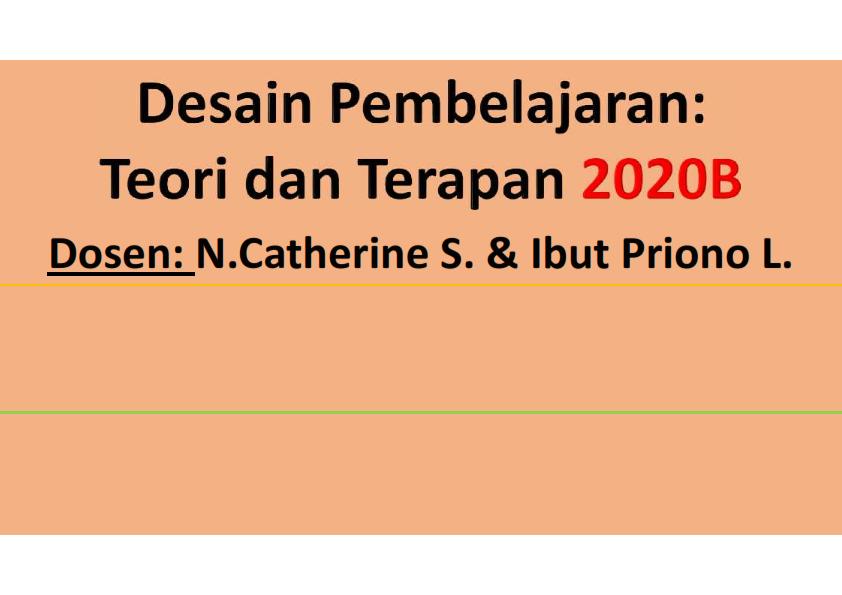 2020B- DESAIN PEMBELAJARAN: TEORI DAN TERAPAN