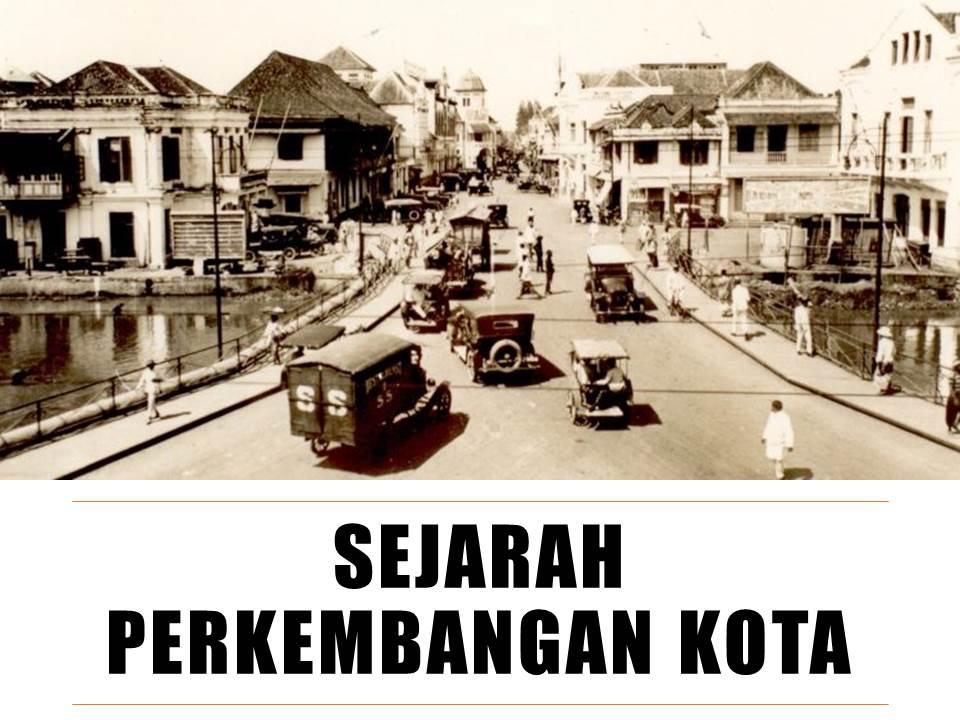 Sejarah Perkembangan Kota